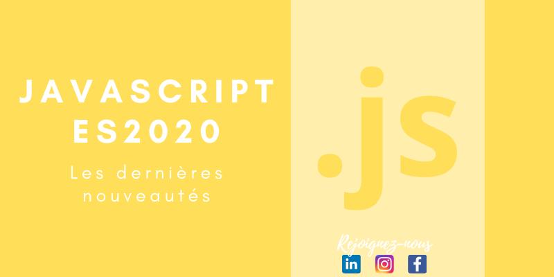 ES2020: Les dernières nouveautés de Javascript