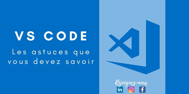 Les astuces que vous devez savoir dans VS Code