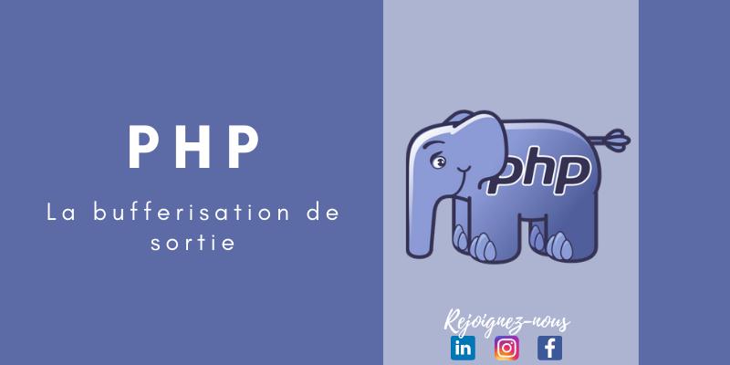 La bufferisation de sortie avec PHP