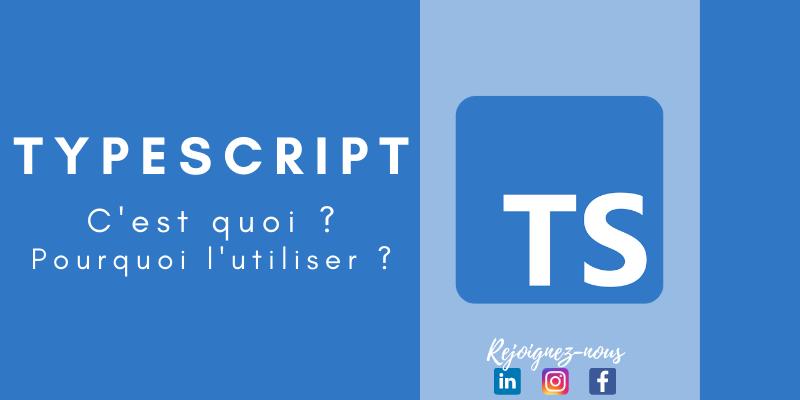 TypeScript : C'est quoi ? Et pourquoi l'utiliser ?