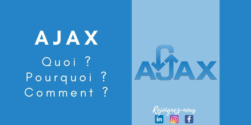 Ajax : C'est quoi , Pourquoi et comment l'utiliser ?