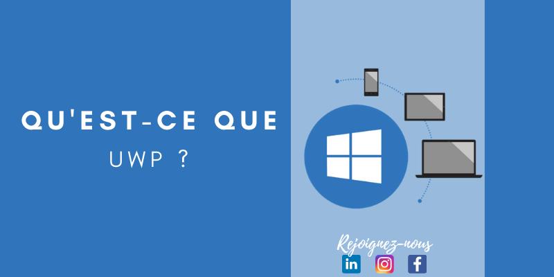 Qu'est-ce que UWP (Universal Windows Platform) ?