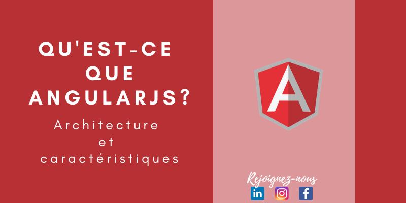 Qu'est-ce que AngularJS? Architecture et caractéristiques