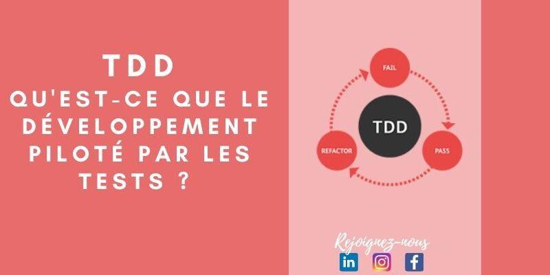 TDD : Qu'est-ce que le développement piloté par les tests ?
