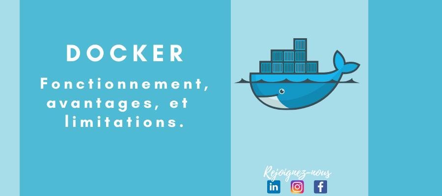 Docker : Fonctionnement,  avantages, et limitations.